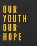 OUR YOUTH OUR HOPE